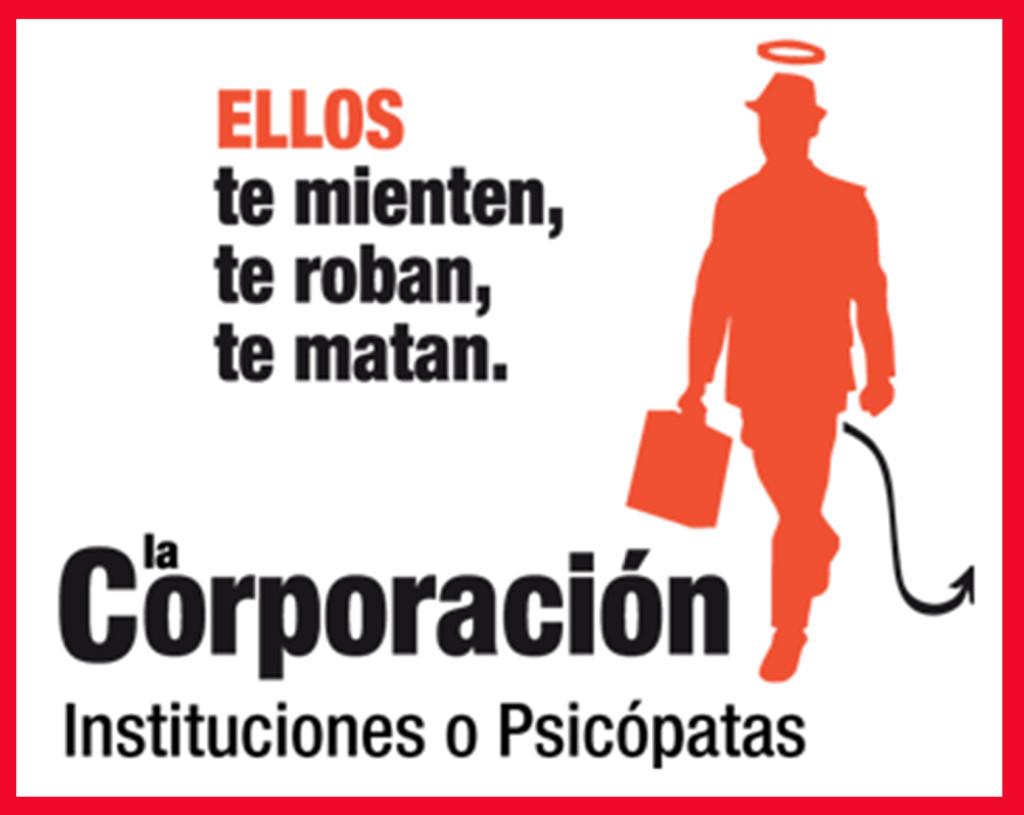 La Corporación - Instituciones o Psicópatas - 1